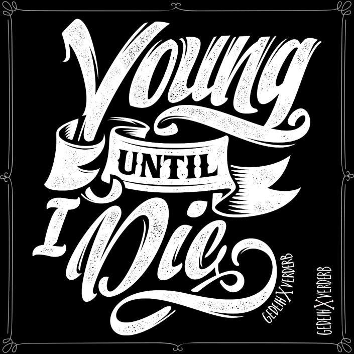 """Young Until I Die"" Motiv"